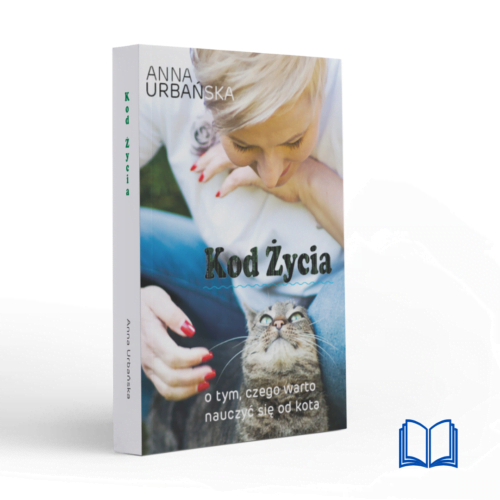 Kod życia. O tym, czego warto nauczyć się od kota | Anna Urbańska