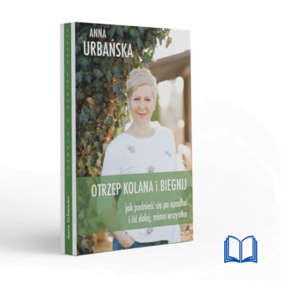 Otrzep kolana i biegnij | Anna Urbańska