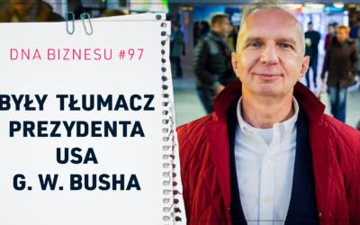 Ceną niezależności jest zaakceptowanie pewnego stopnia niepewności. Rozmowa z Krzysztofem Litwińskim – byłym tłumaczem prezydenta USA G. W. Busha